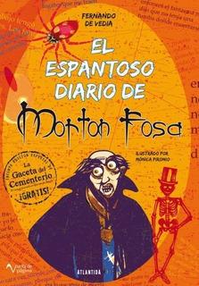 El Espantoso Diario De Morton Fosa - De Vedia, Fernando