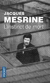 L'instinct De Mort. Jacques Mesrine