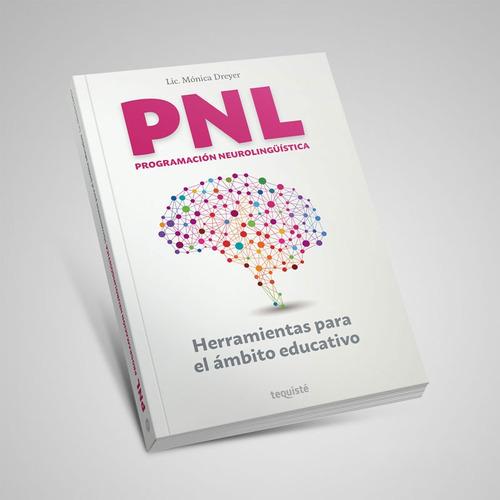 Pnl. Herramientas Para El Ámbito Educativo. Mónica Dreyer