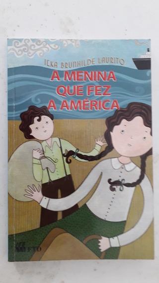 A Menina Que Fez A América Ilka Laurito