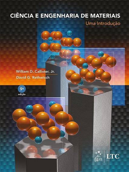 Ciência E Engenharia De Materiais - Uma Introdução - 9ª