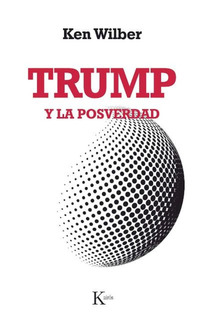 Trump Y La Posverdad Ken Wilber - Libro Nuevo Envio En Dia