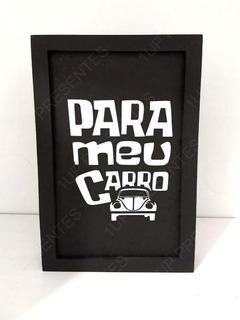 Quadro Cofre 30x20x04cm - Para Meu Carro Carango Automóvel
