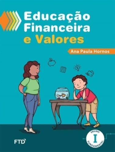 Educaçao Financeira E Valores I - Ensino Fundamental I - Int