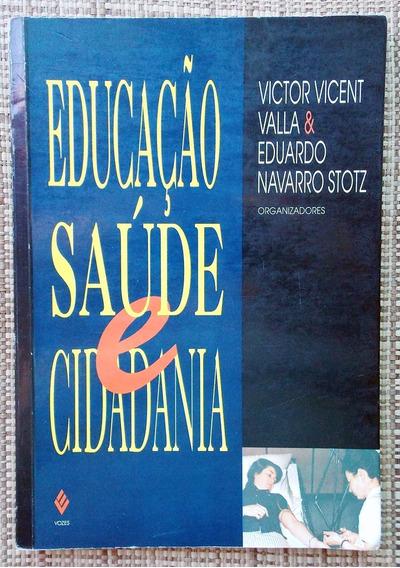 Livro Educação, Saúde E Cidadania - Victor Vicent Valla