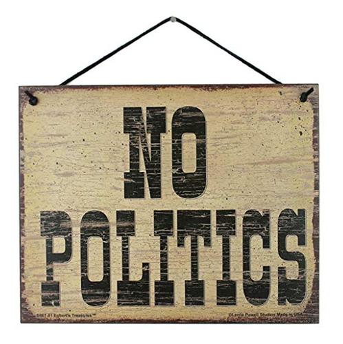 Letrero De Estilo Vintage De 8 X 10 Que Dice ''sin Política'