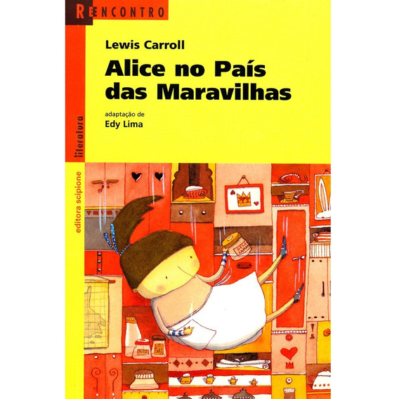 Alice No País Das Maravilhas - Reencontro Da Literatura
