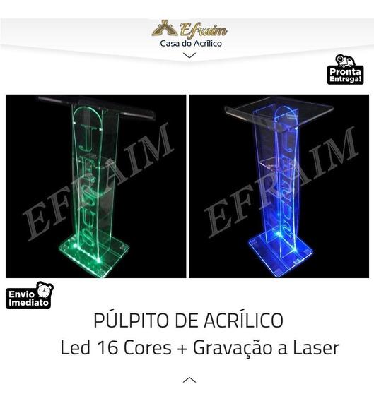 Púlpitos De Acrílico +led 16 Cores+gravação
