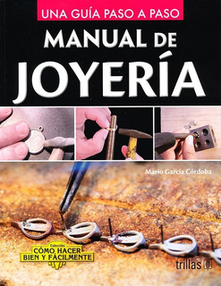 Manual De Joyería. Trillas