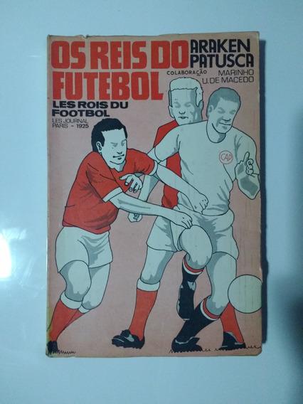Livro Raro/antigo Os Reis Do Futebol - Perfeito Estado (847)