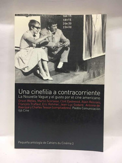 Una Cinefilia A Contracorriente - A. De Baecque/c.tesson