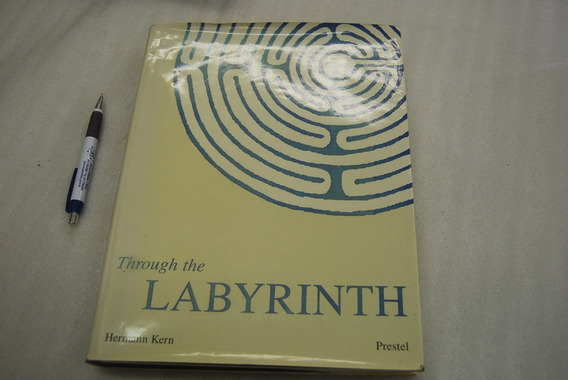 Through The Labyrinth: Designs And Meanings Over 5,000 Years