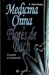 ** Medicina China Y Flores De Bach ** Pablo Noriega