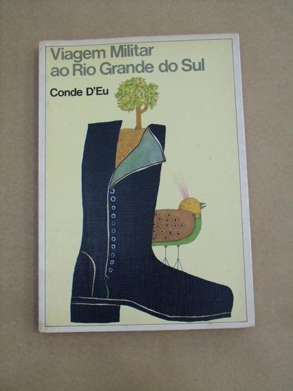 Viagem Militar Ao Rio Grande Do Sul - Conde D