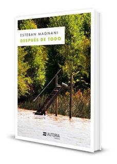 Después De Todo, Esteban Magnani, Autoria 36