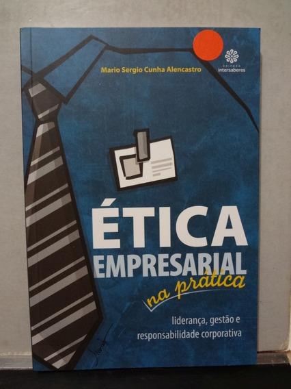 Livro Ética Empresarial Na Prática Mario Sergio C Alencastro