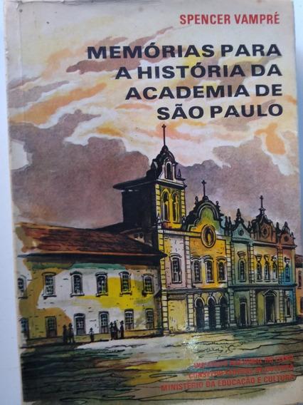 Livro - Memórias Para A História Da Academia De São Paulo. 2
