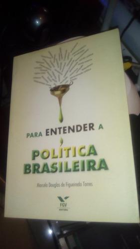 Para Entender A Política Brasileira Marcelo Douglas De Figue