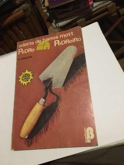 Livro Pedro Pedreiro E Marzão Odette De Barros Mott Kitc/2