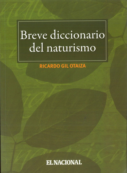Breve Diccionario Del Naturalismo / Ricardo Gil Otaiza