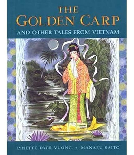 The Golden Carp And Other Tales From Vietnam. Vuong, Saito