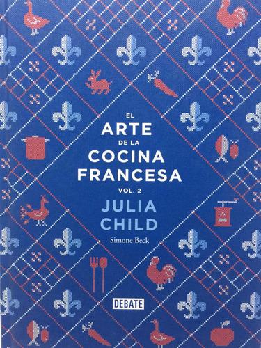 El Arte De La Cocina Francesa. T 2. Libro De Cocina. Nuevo