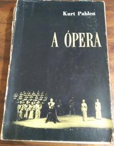 A Ópera - Kurt Pahlen - Frete R$16