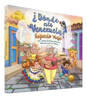 Libro Infantil ¿ Donde Esta Venezuela? Segundo Viaje