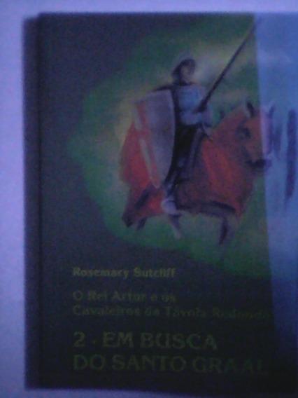 Livro O Rei Artur 2 Busca Santo Graal Rosemary Antroposófica
