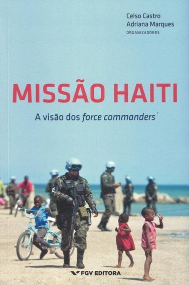 Missao Haiti - A Visao Dos Force Commanders