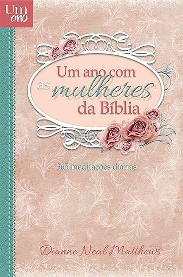 Um Ano Com As Mulheres Da Bíblia - 365 Meditaçõ