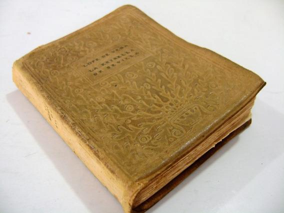Livro - La Estrella De Sevilla - Lope De Vega - 1920 - Raro