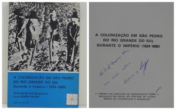 A Colonização Em São Pedro Do Rio Grande Do Sul Durante O Im