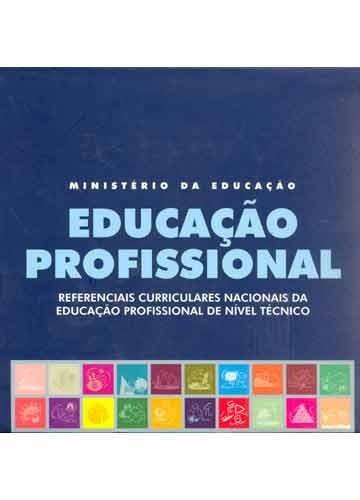 Livro- Educação Profissional-referencias Curriculares+brinde