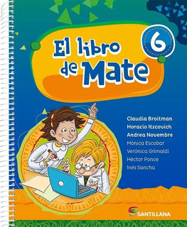 El Libro De Mate 6 - Broitman - Santillana