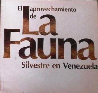 El Aprovechamiento De La Fauna Silvestre En Venezuela