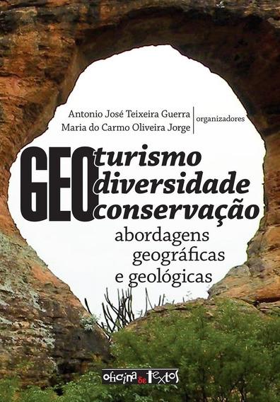 Geoturismo Geodiversidade E Geoconse - Oficina De Textos