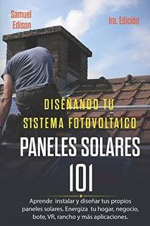 Libro : Diseñando Tu Sistema Fotovoltaico Paneles Solares..
