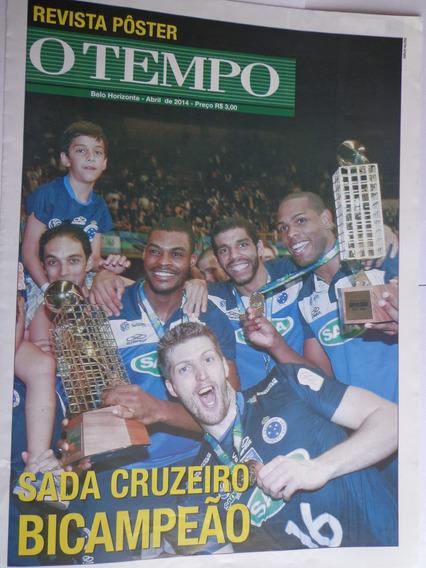 Pôster O Tempo Sada Cruzeiro Bicampeão Superliga Voley 2014