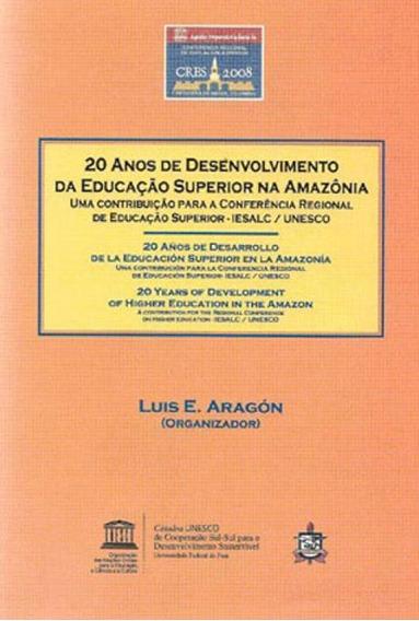 20 Anos De Desenvolvimento Da Educaçao Superior Na Amazonia