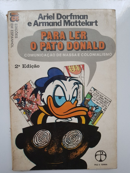 Para Ler O Pato Donald. Comunicação De Massa E Colonialismo