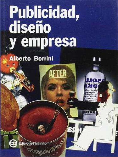 Imagen 1 de 1 de Publicidad, Diseño Y Empresa // Alberto Borrini