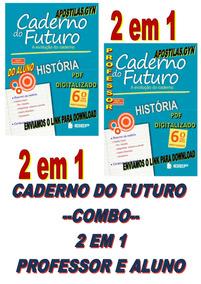 Caderno Do Futuro Historia 6 Ano Do Aluno E Do Professor
