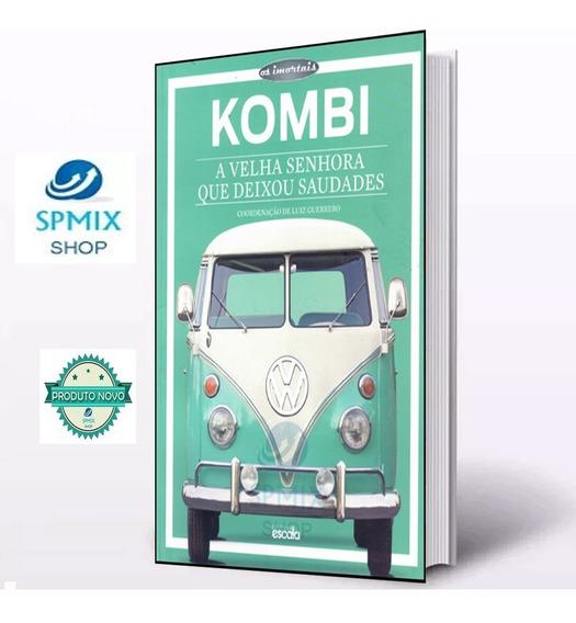 Kombi - A Velha Senhora Que Deixou Saudades