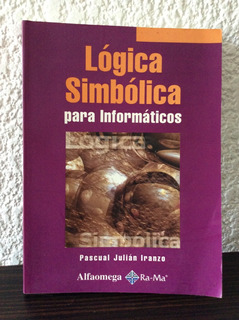 Lógica Simbólica Para Informáticos Pascual Julián Iranzo