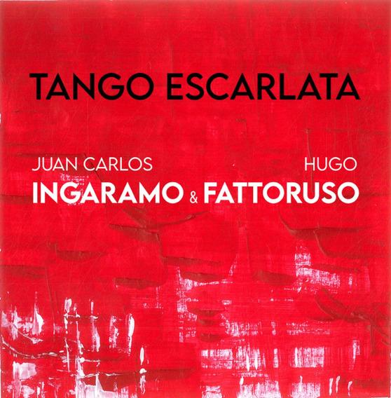 Juan Carlos Ingaramo & Hugo Fattoruso - Tango Escarlata - Cd
