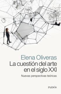 La Cuestión Del Arte En El Siglo Xxi De Elena Oliveras
