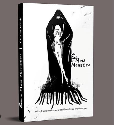 Livro - Eu E Meu Monstro - Júlia Mussak