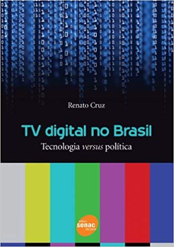 Tv Digital No Brasil - Tecnologia Versus Renato Cruz
