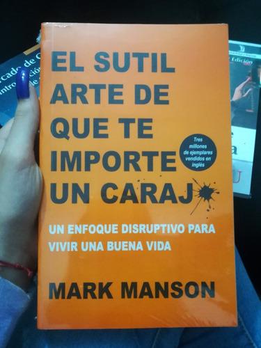 Imagen 1 de 2 de El Sutil Arte De Que Te Importe Un Carajo. Mark Manson